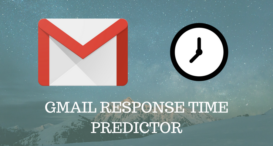 gmail response time predictor - Startup Idea: Browser Extension for Gmail to show when a person might reply back